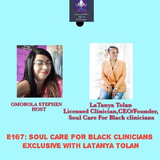 E167: Soul Care For Black Clinicians Exclusive With LaTanya Tolan