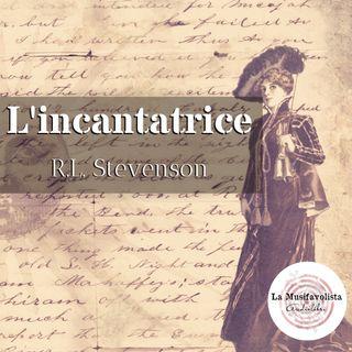 L'INCANTATRICE 👁 R. L. Stevenson