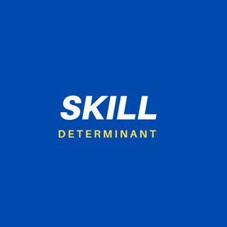 The Skill Determinant