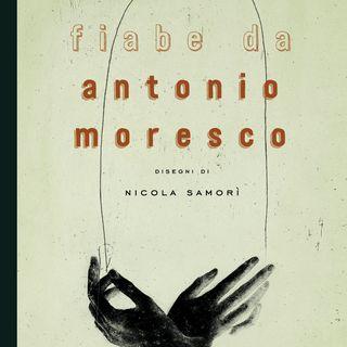 """Antonio Moresco """"Fiabe"""""""