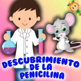 77. La ratoncita Iris y el descubrimiento de la penicilina. Cuento original para aprender sobre ciencia.