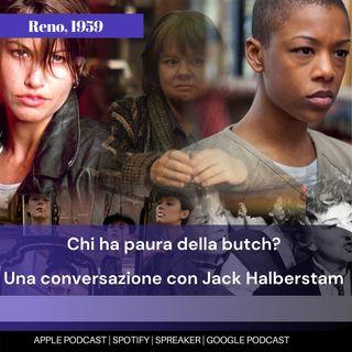 Chi ha paura della butch? Una conversazione con Jack Halberstam