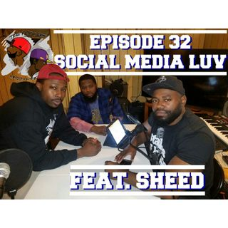 Episode 32 W/ Sheed