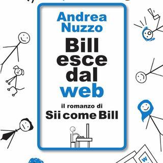 """Andrea Nuzzo """"Bill esce dal web"""""""