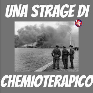 """ep.5- """"Una strage di chemioterapico: quel bombardamento a Bari da cui originò la chemioterapia"""""""