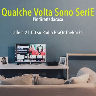 Qualche Volta Sono SeriE - P16 - #iorestoacasa