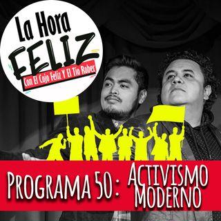 La Hora Feliz 50: Activismo Moderno