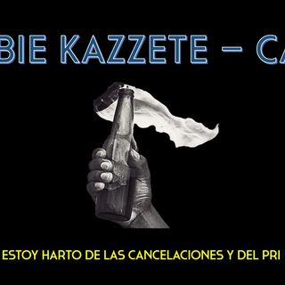 Zombie Kazzete Programa 14 - Estoy harto de las cancelaciones y del PRI