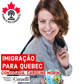 Imigração para Quebec | Caroline Morin | Ep.11