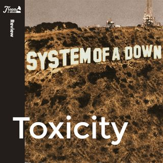 Album Review #60: System of a Down - Toxicity