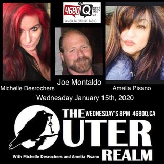The Outer Ralm with Michelle Desrochers and Amelia Pisano Tonights guest Alien Abduction Expert Joe Montaldo