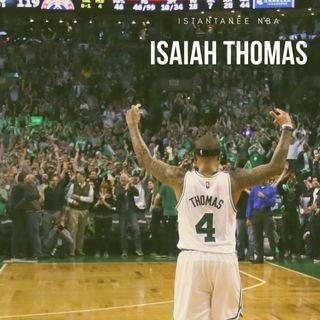ISTANTANEE NBA: Isaiah Thomas