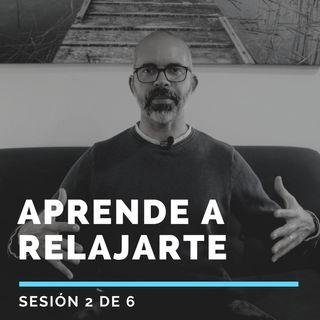 Aprende a RELAJARTE - Sesión 2