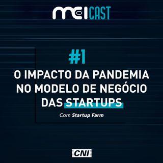 #01 - O impacto da pandemia no modelo de negócio das startups