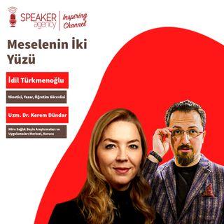 İdil Türkmenoğlu - Dr. Kerem Dündar Meselenin İki Yüzü