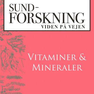 SUND-FORSKNING: Vitaminer & Mineraler