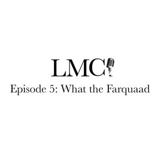 Episode 5: What the Farquaad