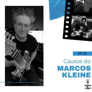 EP 52 - Causo do Marcos Kleine