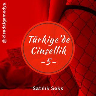 Türkiye'de cinsellik 5: Satılık Seks