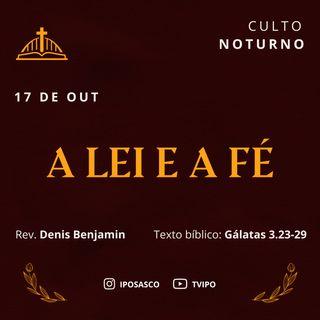 A Lei e a Fé (Gálatas 3.23-29) - Rev Denis Benjamin