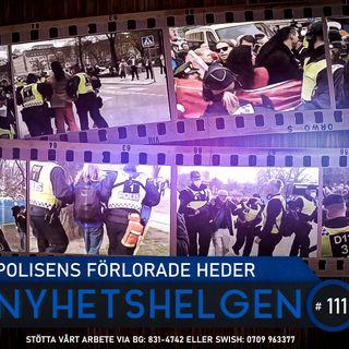 Nyhetshelgen 111 – Polisens förlorade heder, älskade grannar, hej svejs i lingonskogen