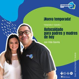 T2/E1| Autocuidado para padres y madres de hoy, con Vida Gaviria