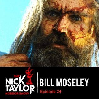 Bill Moseley! [Episode 24]