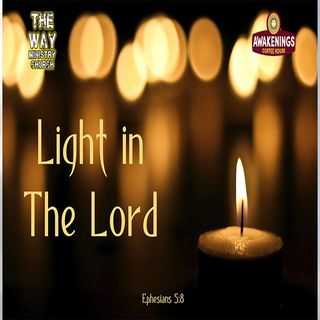 """Light in the Lord"" - Ephesians 5:8"