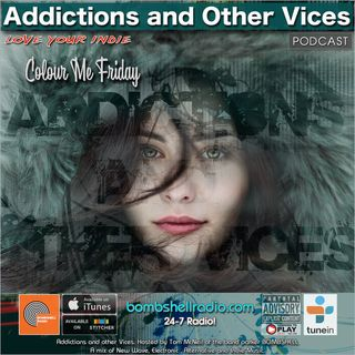Addictions and Other Vices 674 - Colour Me Friday