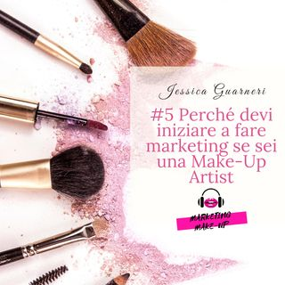 #5 Perché devi iniziare a fare marketing se sei una Make-Up Artist