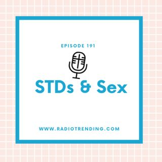 191: STDs & Sex