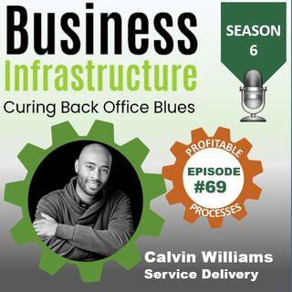 Episode 69: Calvin Williams  Service Delivery Process