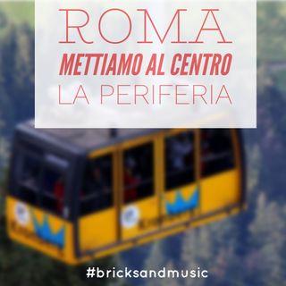 BM - Puntata n. 26 - Roma- mettiamo al centro la periferia