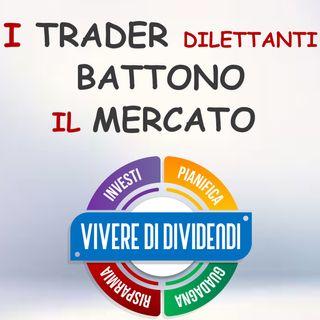 I TRADER DILETTANTI BATTONO IL MERCATO