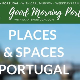 Portugal - Places & Spaces, the virtual tour - where do you want to go?