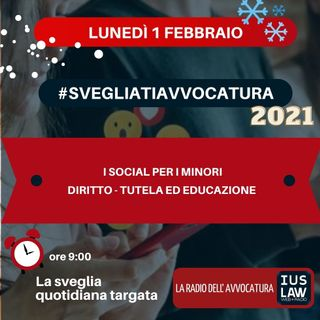 I SOCIAL PER I MINORI – DIRITTO, TUTELA ED EDUCAZIONE – #SVEGLIATIAVVOCATURA