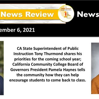 News Too Real 9-6-21 - A talk with Tony Thurmond and Pamela Haynes about education and COVID-19 reveals challenges for Black students