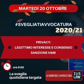PRIVACY: LEGITTIMO INTERESSE E CONSENSO – SANZIONE H&M – #SVEGLIATIAVVOCATURA