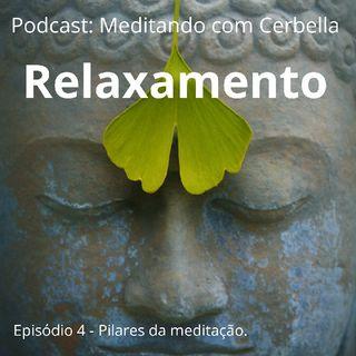 Episódio 4 - Meditando com o Cerbella
