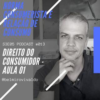 #013 | S3E05 | Direito do Consumidor | Normas consumeristas e Relação de consumo