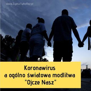 koronawirus  ogólnoświatowa modlitwa Ojcze Nasz