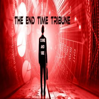 The End Time Tribune 6/30/18