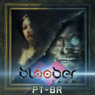 1UP Drops #61 (Versão PT-BR) - Layers of Fear/Observer - Bloober Team