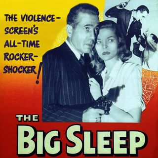 Episode 391: The Big Sleep (1946)