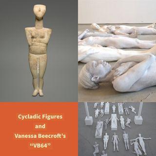 Episode 3: Cycladic Figures and Performance Artist Vanessa Beecroft