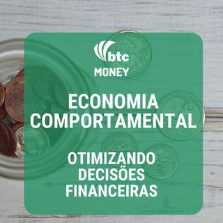 Economia Comportamental 5 vieses e como otimizar suas decisões financeiras | BTC Money #5