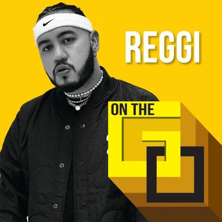 48. On The Go @ Home with Reggin El Auténtico