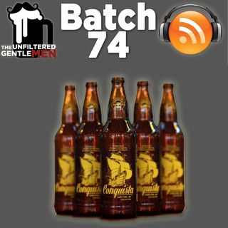 Batch74: Coronado/Cigar City Conquista & What Does Dan Know