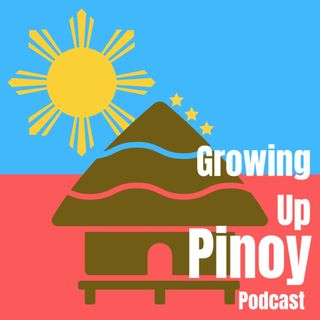 Growing Up Pinoy