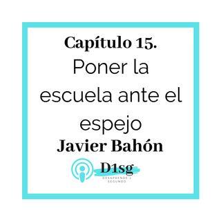 15(T1)_Javier Bahón- Poner la escuela ante el espejo